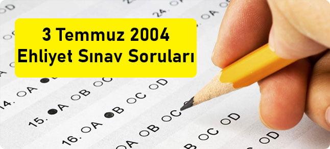3 temmuz 2004 ehliyet sınav soruları