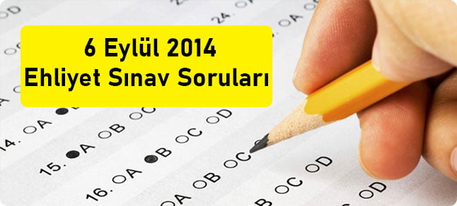 6 eylül 2014 ehliyet sınav soruları