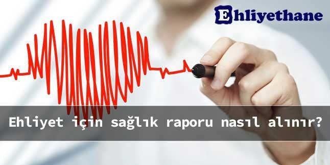 ehliyet sağlık raporu