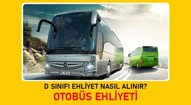 d sınıfı otobüs ehliyeti nasıl alınır