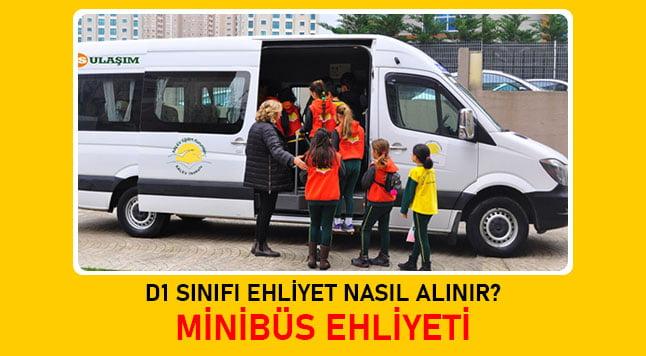 d1 sınıfı minibüs ehliyeti nasıl alınır